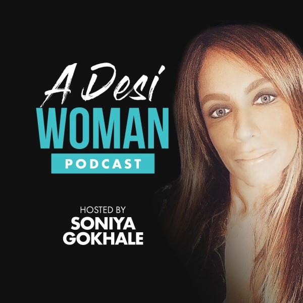 Soniya Gokhale, the founder of A Desi Woman Podcast